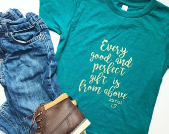 Every good and perfect gift is from above. James 1:17 tshirt
