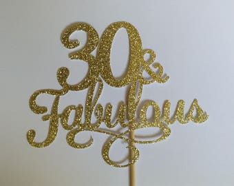 30 & Fabulous Cake Topper, Gold Glitter Cake Topper, 30th Birthday Party Decor