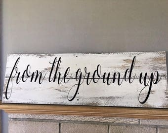 From The Ground Up Sign |Wedding Decor| Wall Decor|Shabby Chic | Barn Wood Sign