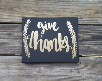 Give Thanks - Handlettered Canvas - Thanksgiving Decor - Thanksgiving Sign - Fall Decor - Give Thanks Canvas  - Give Thanks Sign - Thankful
