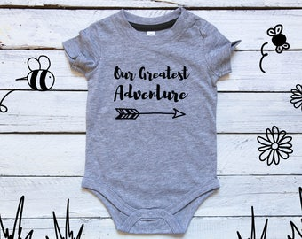 Our Greatest Adventure / Hello Adventure / Baby Girl Clothes / Baby Boy / Baby Onesie / Coming Home Outfit / Newborn Onesie / Baby Shower