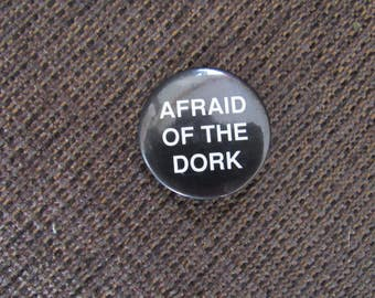 Vintage Afraid of the Dork Pinback Button Free Shipping