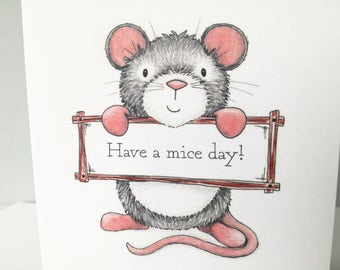 Mouse birthday card, have a mice day, little grey mouse card, mouse greeting card, funny mouse card