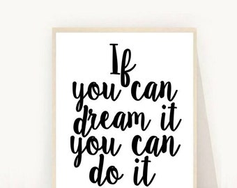 If You Can Dream It You Can Do It, Printable Art, Inspirational Print, Typography Quote, Home Decor, Motivational Poster, Wall Art