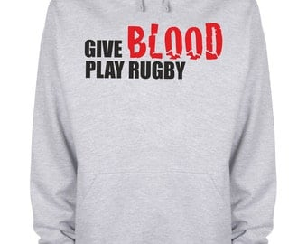 Give Blood Play Rugby Hoodie Funny Slogan Sports Games Winner Hooded Sweatshirt - PlayRugby-HyGy