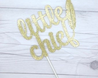 Little Chief Cake Topper, Pow Wow Cake Topper, Boho Cake Topper, Wild One Cake Topper, Tribal Cake Topper, Feather Cake Topper