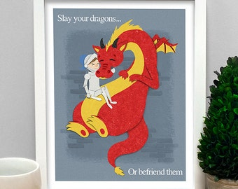 Slay your dragons or befriend them Print, motivational print, nursery art, quote print, cute print, Dragon print