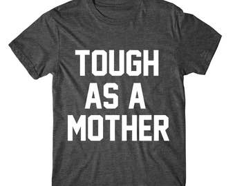 SOFT! Tough As A Mother, Womens Graphic Tshirt, Womens Graphic Tees