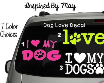 Love Dog Decal - YOU CHOOSE!