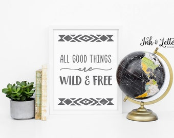 Gray Nursery Art - Adventure Nursery Decor - Wanderlust Print - All Good Things are Wild and Free - Instant Download - 8x10