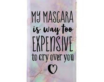 My Mascara is way too expensive, decal