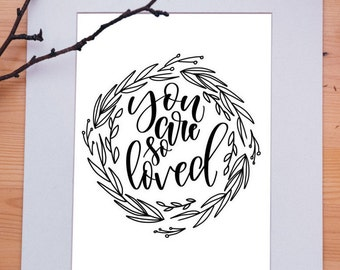 You Are So Loved Printable - Home Decor - Nursery Decor - Master Bedroom Decor - Hand lettered - Instant Download - Pretty Home Decor