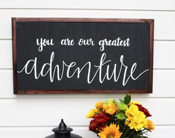 You Are Our Greatest Adventure | Framed Wooden Sign