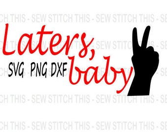 50 Shades svg, laters baby svg, silhouette, cricut, digital file, cut file, laters baby cut file, handcuff svg, 50 shades of grey, darker