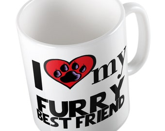 I Love My FURRY BEST FRIEND Mug