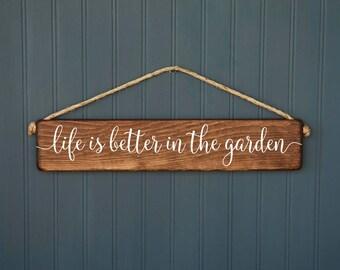 Garden Sign - Life is Better in the Garden - Outdoor Decor - Rustic Wood - Gardener Gift - Farmhouse Style - Yard Decor