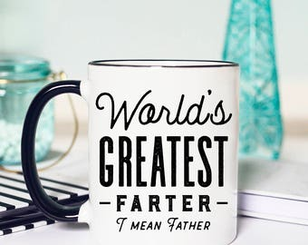 Funny Fathers Day Mug, Funny Mug Fathers Day, Worlds Greatest Farter, Birthday Mug for Dad, Funny Dad Birthday Mug, Dad Birthday Mug