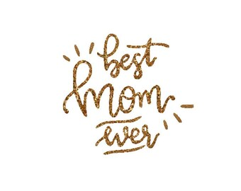 best mom ever glitter decal mothers day decal gold glitter letters iron on letters