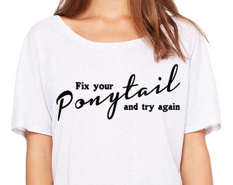 Fix your Ponytail and try again--Scoop Neck Short Sleeve Womens TShirt