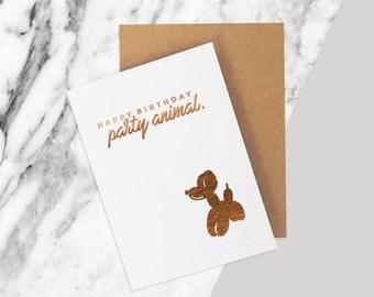 Happy Birthday Card / Balloon Dog Card / Funny Happy Birthday Card / Party Animal / Dog Lover Card / Balloon Animal Funny Dog Card