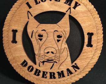 "I Love My Doberman 5.75"" Round Engraved Wood Plaque"