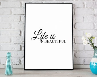 Life is Beautiful Print, Digital Print, Instant Download, Inspirational Quote, Modern Home Decor, Life Quote, Black And White Print - (D057)