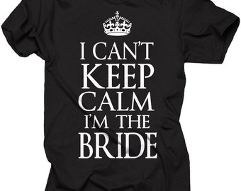 Bride Keep Calm Funny T-shirt For Bride Tee Shirt Hen-party Gift Wedding Party Marriage Party Gift