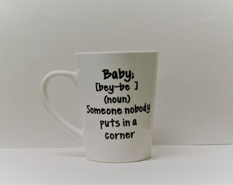 Dirty dancing mug, baby someone nobody puts in a corner, cute coffee mug, funny coffee mug, dirty dancing coffee mug, cute Christmas gift