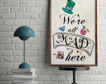 We're All Mad Here Alice in Wonderland Mad Hatter Quote Watercolour Typography Print