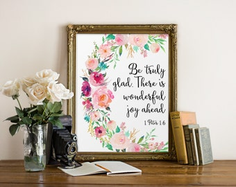 Christian Wall Art, Be truly glad, Bible Verse Print, Christian Wall Decor, Scripture Art, Bible Quote Decor, Biblical Wall Art, Peter 1:6