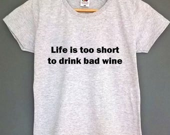 Wine t shirt wine tshirt wine top life is too short to drink bad wine t-shirt wine lover shirt gift for wine lover womens clothing fashion