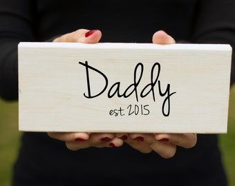 Daddy Est Sign, Gift for Dad, Custom Wooden Sign, Established Sign, Rustic Wall Art, Wood Sign, Rustic Home Decor, New Dad Gift,Nursery Sign