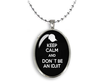 Supernatural Oval Pendant Keep calm and dont be an Idjit Bobby Necklace Fandom Jewelry Cosplay Fangirl Fanboy
