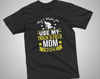 Track and Field Mom Voice T-Shirt