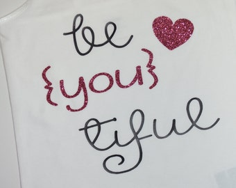 ADULT be-YOU-tiful Shirt, Beautiful Shirt