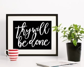 Thy Will Be Done Print - Inspirational Quote - Typography Print - Nursery Wall Decor - Christian Wall Art - Scripture Art Print - Home Decor