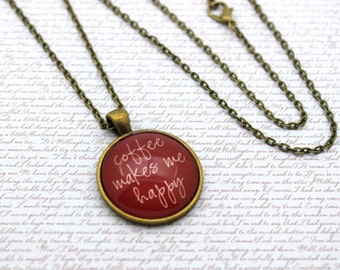 Coffee Makes Me Happy, Red Coffee Drinking Quote Necklace or Keychain, Keyring