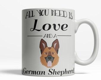 German Shepherd Mug | Dog Lover Mug | All You Need is Love Shepherd Mug | Cute German Shepherd Gift | Dog Lover Gift Pet Mug | 11oz 15oz 418