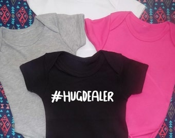 hug dealer Onesie, hashtag, #hugdealer, toddler shirt, baby shirt, newborn onesie, gift for mom, hip hop onesie, hipster, hug dealin