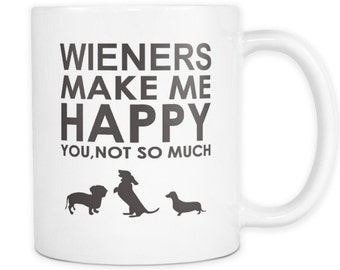 Wieners Lover Gifts Dachshund Make Me Happy - You, Not So Much - 11 oz Coffee Mug - Dachshunds Pet Owner Rescue Gift