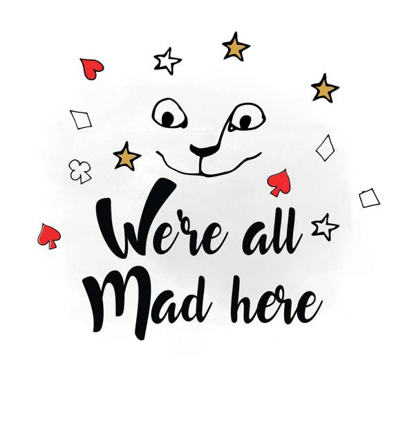 We Are All Mad Here SVG Clipart Inspirational Quote Word Art Digital Cutting File Cat In Svg Dxf Png Jpeg Cricut Silhouette From