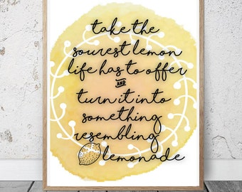 This is Us/ Sourest Lemon Quote Print