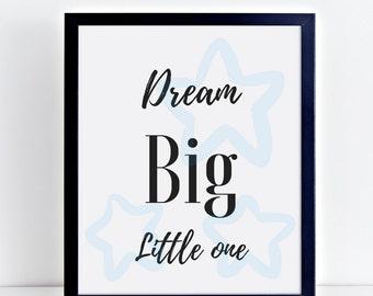 Blue Dream Big print, nursery art, lullaby print, baby shower gift, blue stars, nursery decor, playroom, kids room, new mom, printable quote