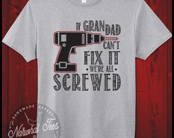 If Granddad Can't Fix It We're All Screwed Gift For Papa Ideas Shirts Birthday Grandfather Funny Awesome Gifts Christmas