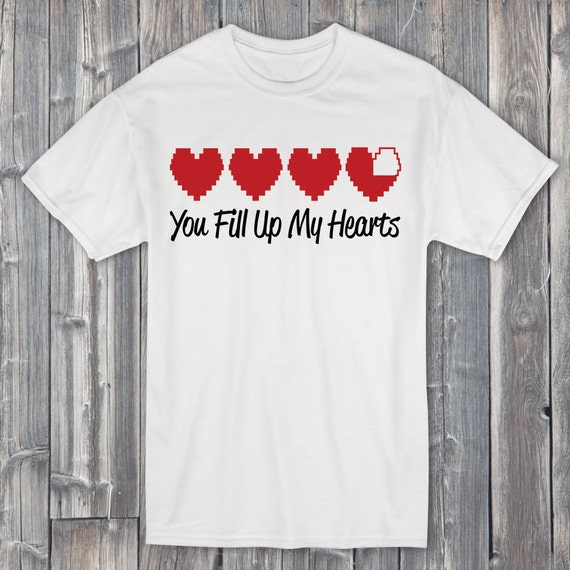 You Fill Up My Hearts 100% Soft Cotton Gamer Shirt
