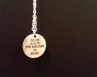 Keep Calm The Doctor Is Here