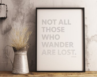 Not All Who Wander Quote, Tolkien Wall Art, Lord of the Rings Printable, DIGITAL DOWNLOAD