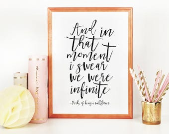 The Perks of Being A Wallflower, And In That Moment I Swear We Were Infinite,Love Sign,Love Art,Love Quote,Gift For Her,Typography Print