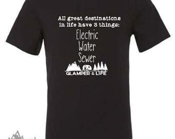 GLAMPER LIFE Comfy T-Shirt | All Great Destinations in Life Have 3 Things: Electric Water Sewer | Camping Glamping Gift