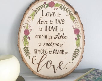 Love is Love Quote in 6 Languages, Wood Plaque, Gift, Floral, Home Decor, Wood Burned